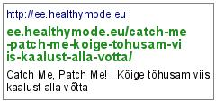 http://ee.healthymode.eu/catch-me-patch-me-koige-tohusam-viis-kaalust-alla-votta/